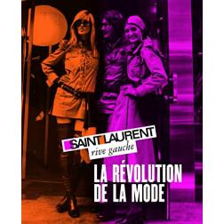 Saint Laurent rive gauche, la révolution de la mode. Fondation Pierre Bergé/ Yves Saint Laurent